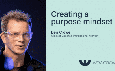 WoWcrowd episode one – Creating a purpose mindset