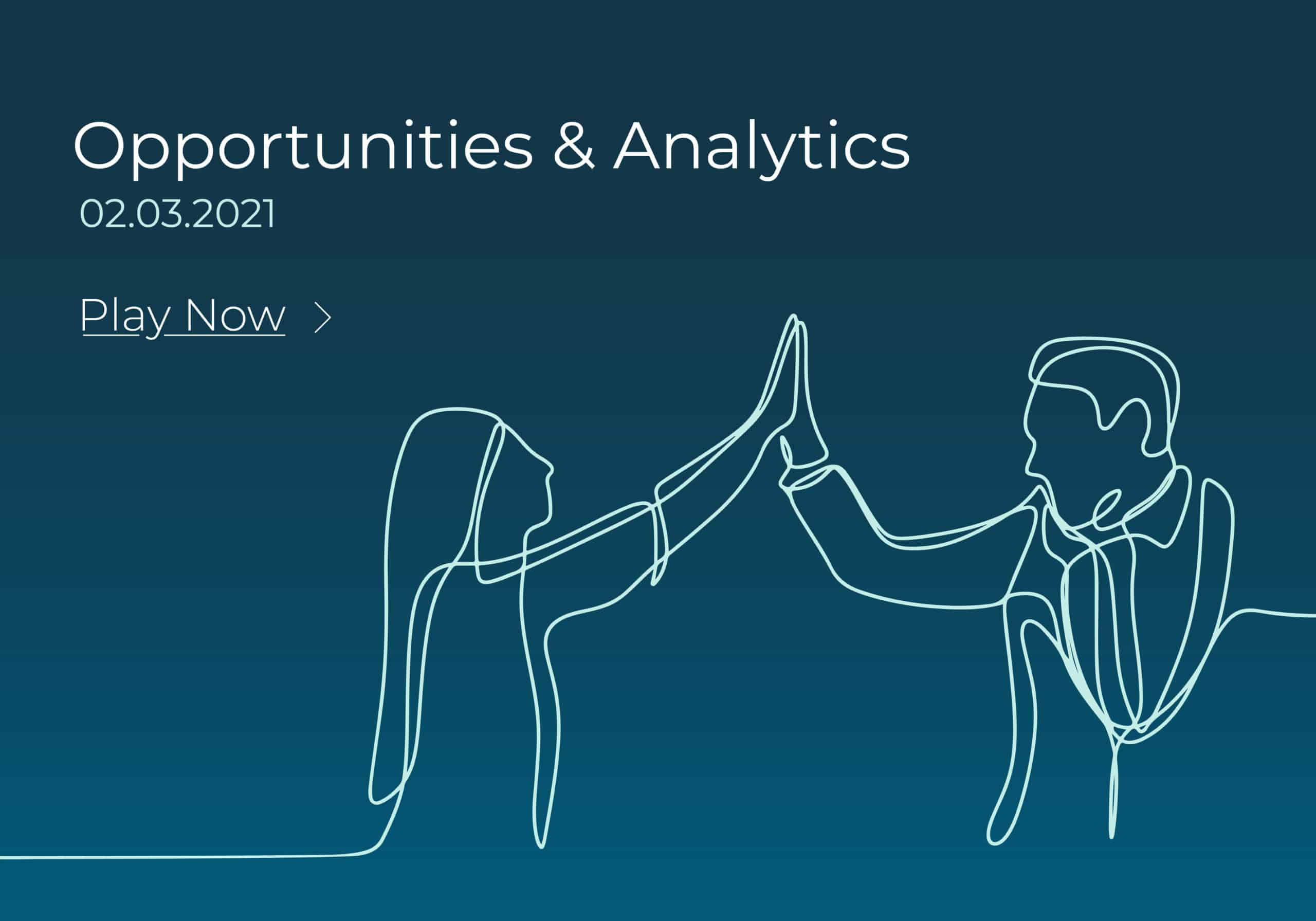 Opportunities & Analytics webinar recording, 2nd March 2021