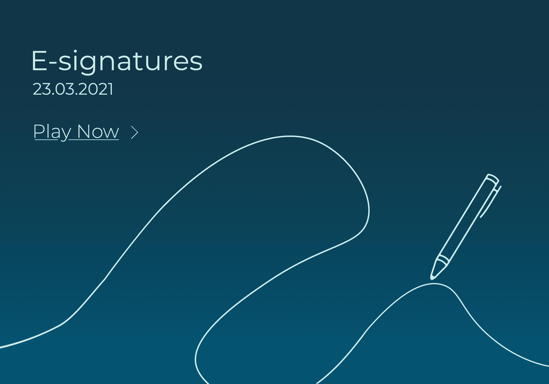E-signatures webinar recording, 23rd March 2021